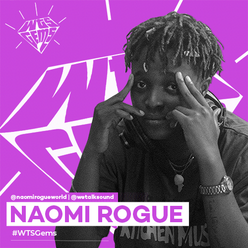 WTSGems: Meet Naomi Rogue- an artiste who is keen on bringing Africa to the world.