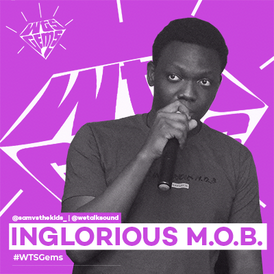 WTSGems: Meet The Inglorious M.O.B- the rapper set on sending beats to their graves.