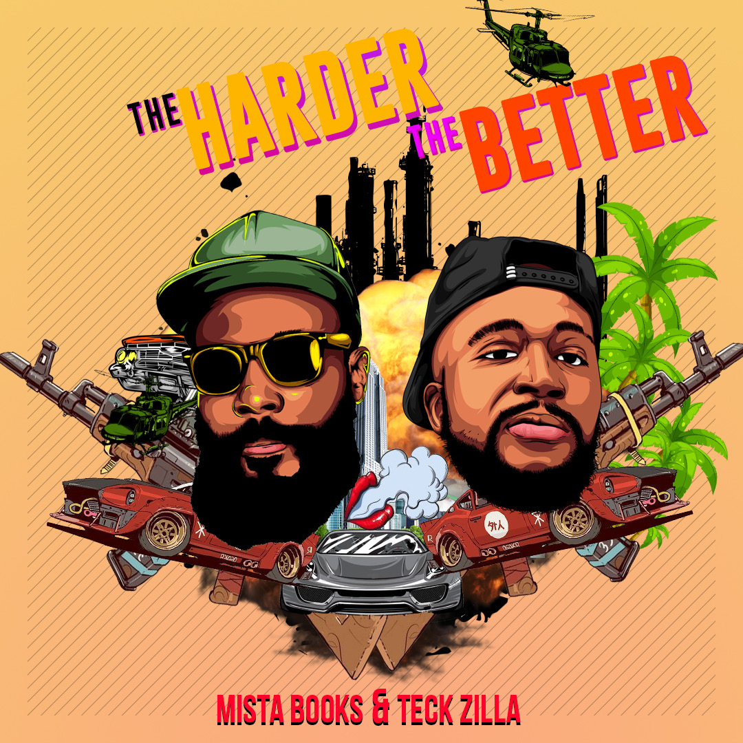 Teck-Zilla and Mista Books collaborate on 'The harder the better'.