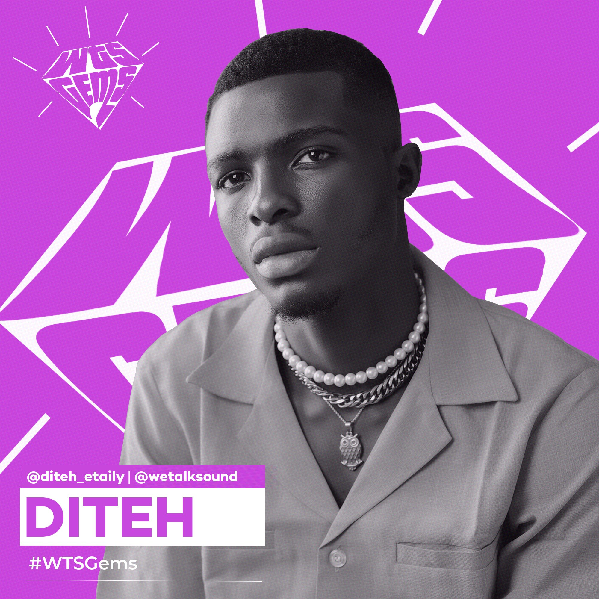 WTSGems: Meet Diteh- an artiste aiming for amazing collaborations