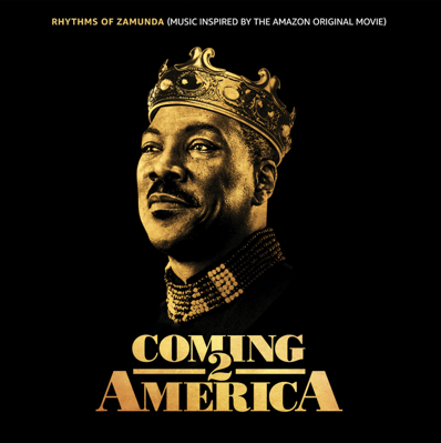 Coming 2 America: Music From the Motion Picture and Rhythms of Zamunda Out Now