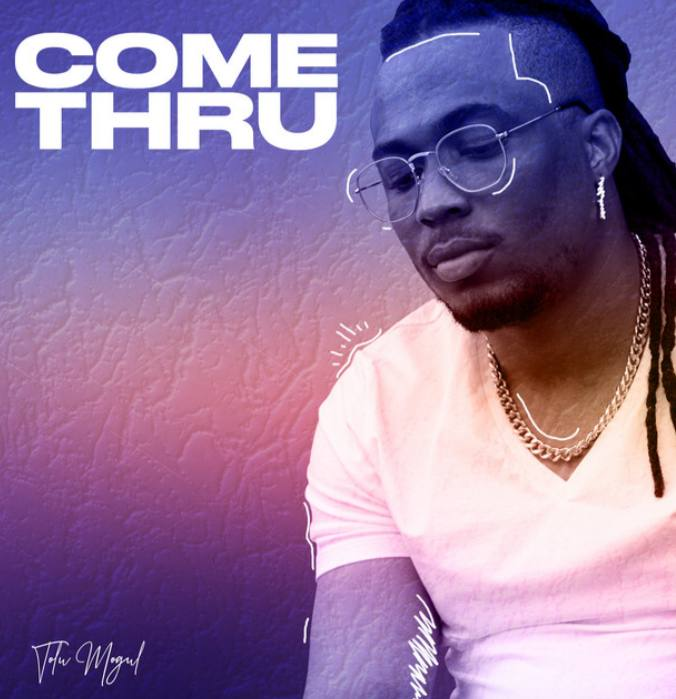 Tolu Mogul serves visuals for 'Come Thru'