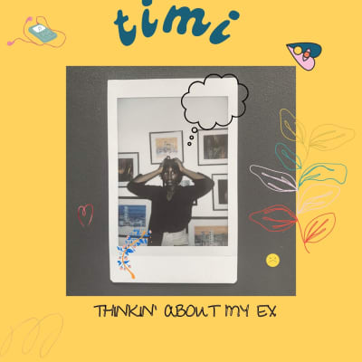 PlayTimi's debut single, 'Thinkin about my ex'.
