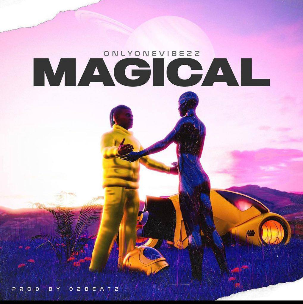 Only1vibezz's Magical single.