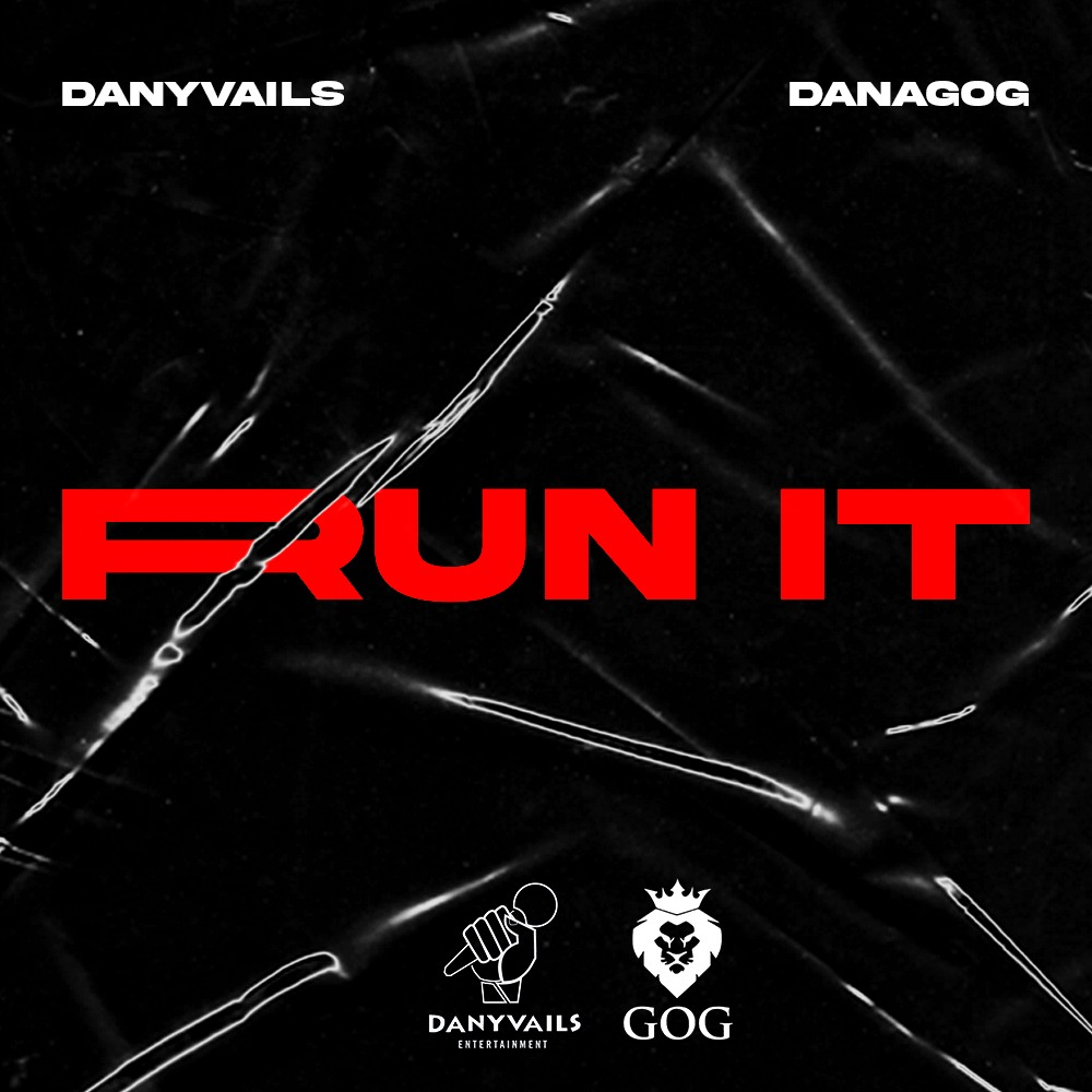 Danagog and Danyvails present new single titled Run It.